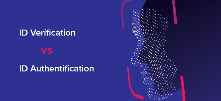 Knowing the Difference Between ID Verification and ID Authentication